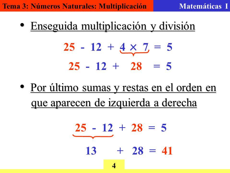 Enseguida multiplicación y división
