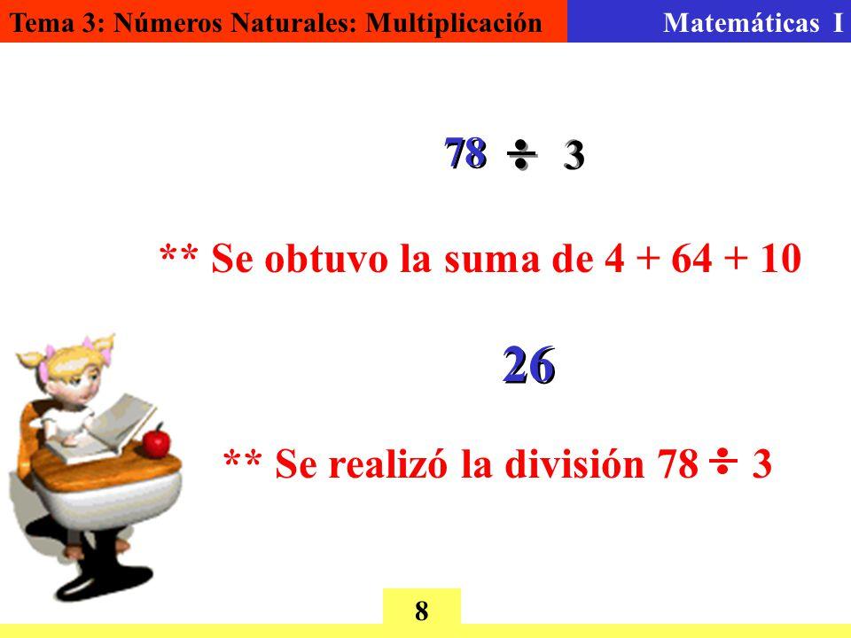 26 78 3 ** Se obtuvo la suma de 4 + 64 + 10