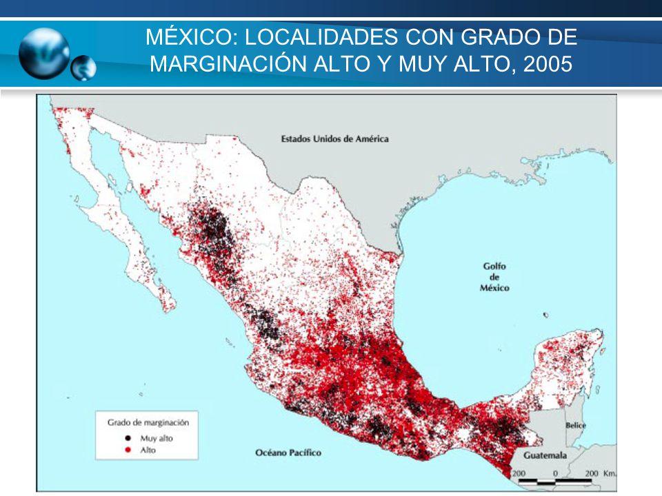 MÉXICO: LOCALIDADES CON GRADO DE MARGINACIÓN ALTO Y MUY ALTO, 2005