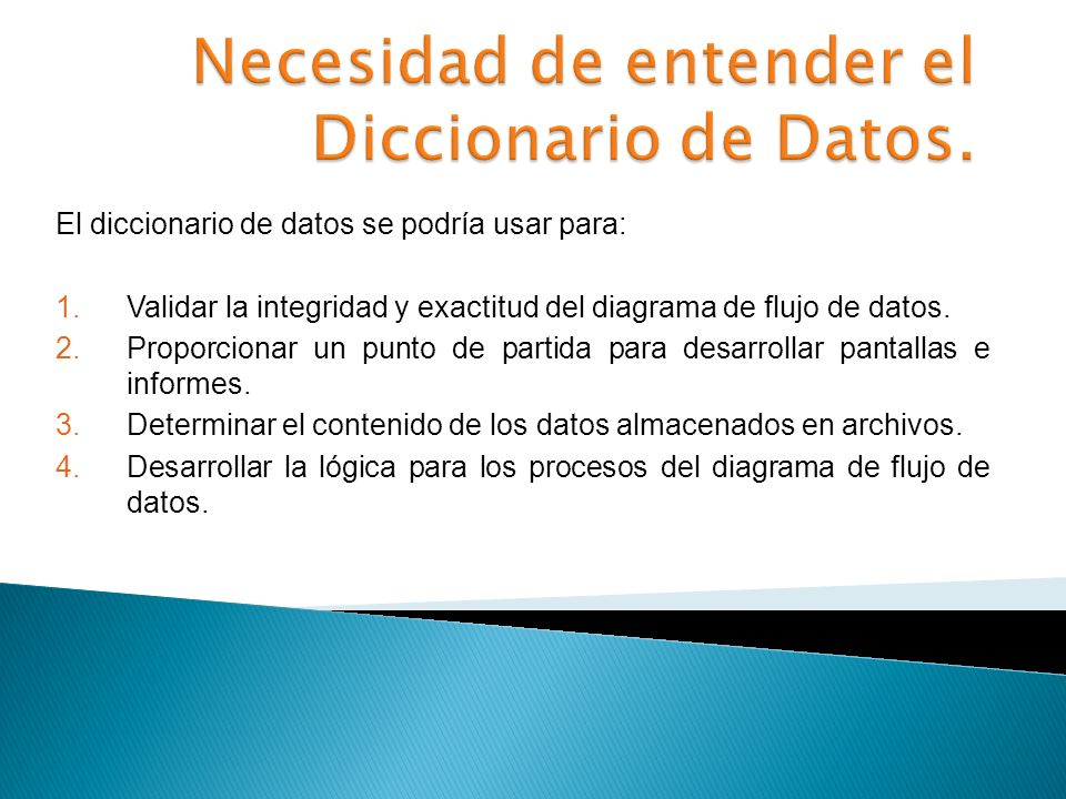 Necesidad de entender el Diccionario de Datos.