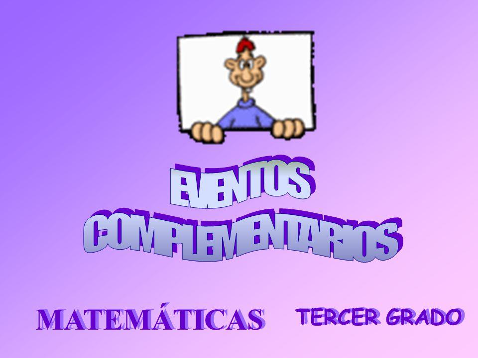 EVENTOS COMPLEMENTARIOS MATEMÁTICAS TERCER GRADO