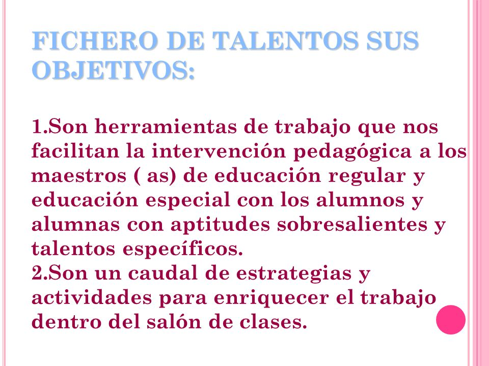FICHERO DE TALENTOS SUS OBJETIVOS: 1