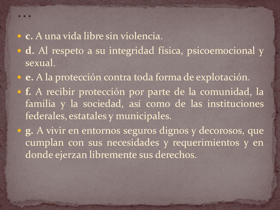 … c. A una vida libre sin violencia.