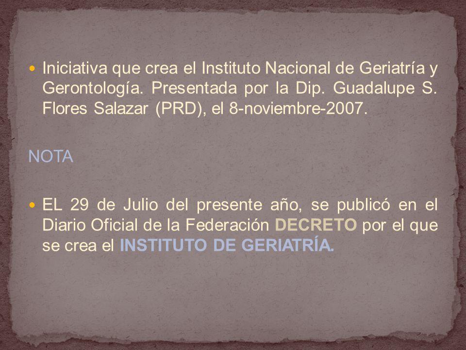 Iniciativa que crea el Instituto Nacional de Geriatría y Gerontología