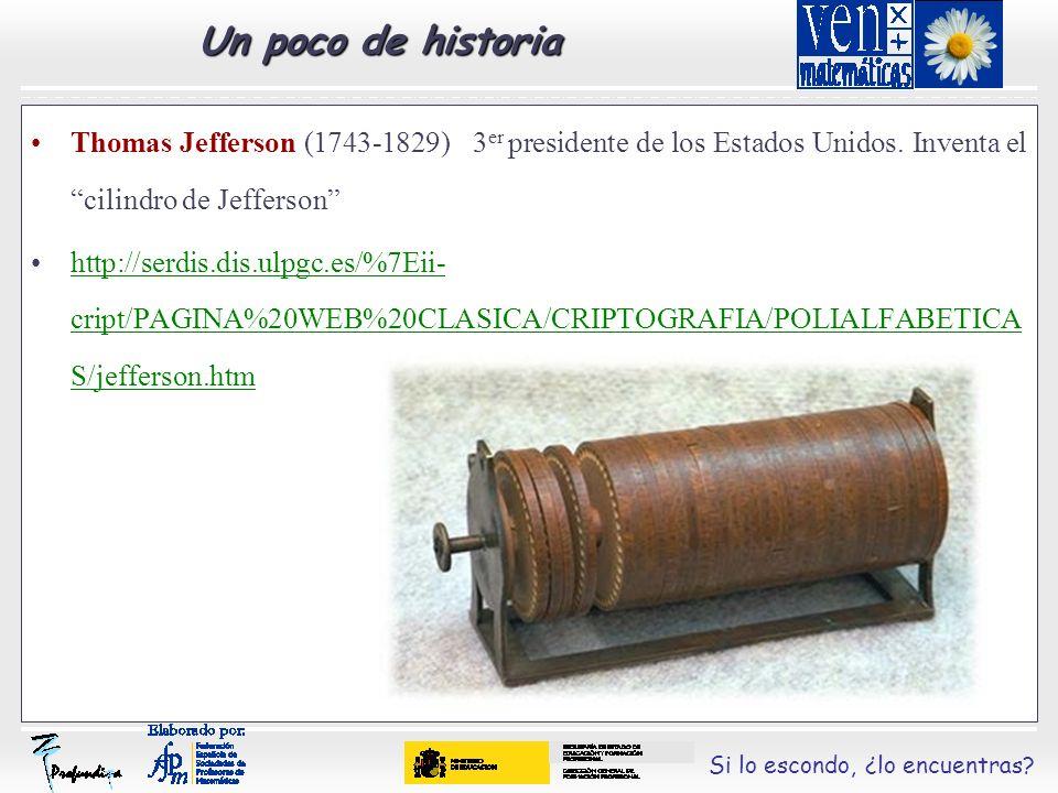 Un poco de historia Thomas Jefferson (1743-1829) 3er presidente de los Estados Unidos. Inventa el cilindro de Jefferson
