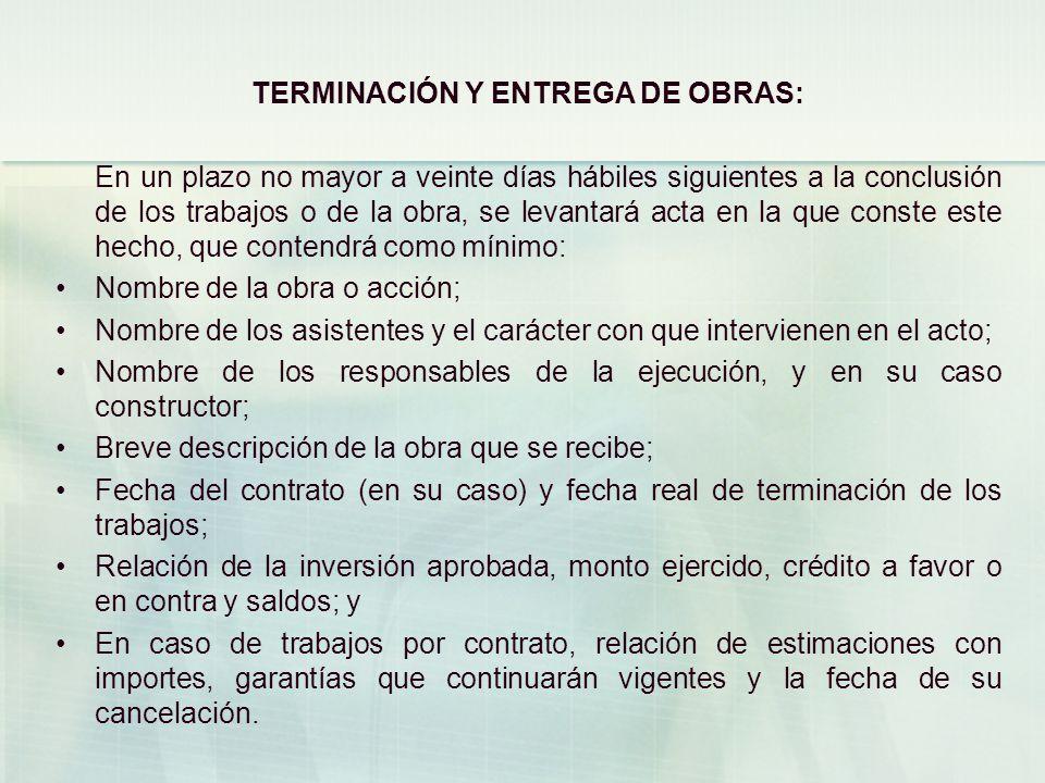 TERMINACIÓN Y ENTREGA DE OBRAS: