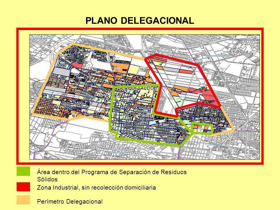 PLANO DELEGACIONAL Área dentro del Programa de Separación de Residuos Sólidos. Zona Industrial, sin recolección domiciliaria.