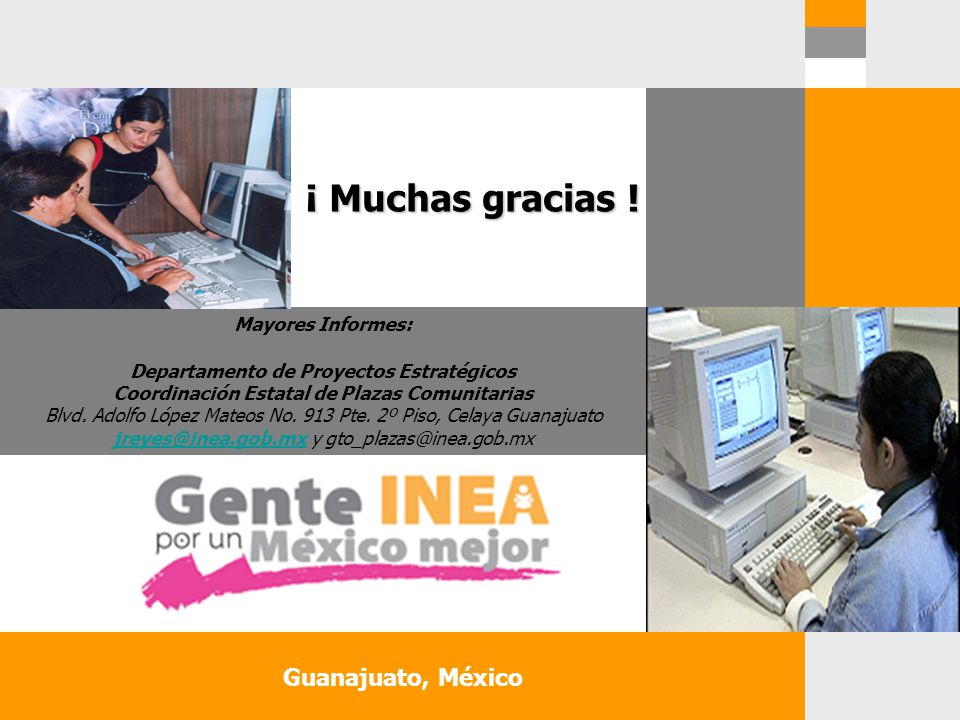 ¡ Muchas gracias ! Guanajuato, México Mayores Informes:
