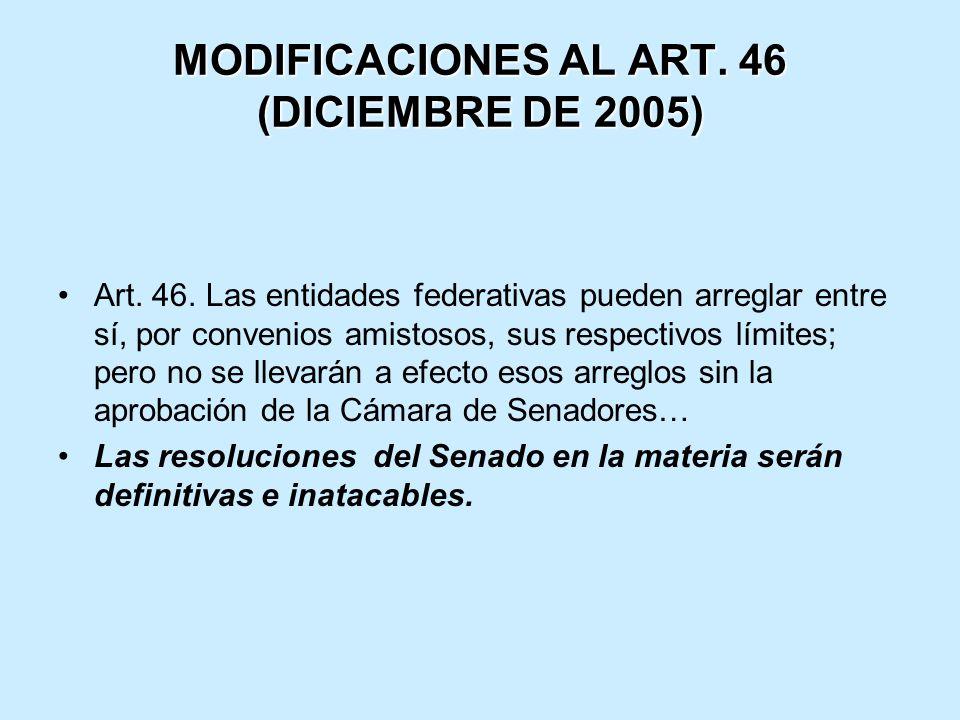 MODIFICACIONES AL ART. 46 (DICIEMBRE DE 2005)