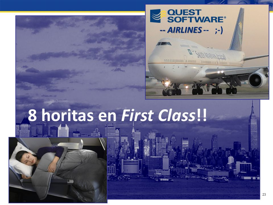 -- AIRLINES -- ;-) 8 horitas en First Class!!