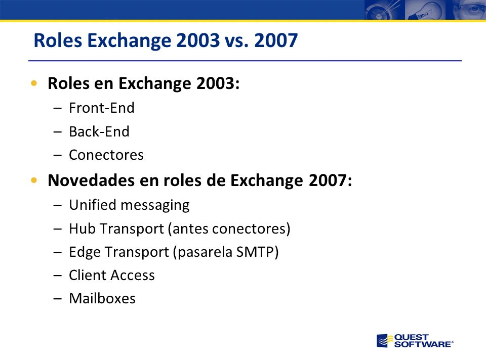 Roles Exchange 2003 vs. 2007 Roles en Exchange 2003: