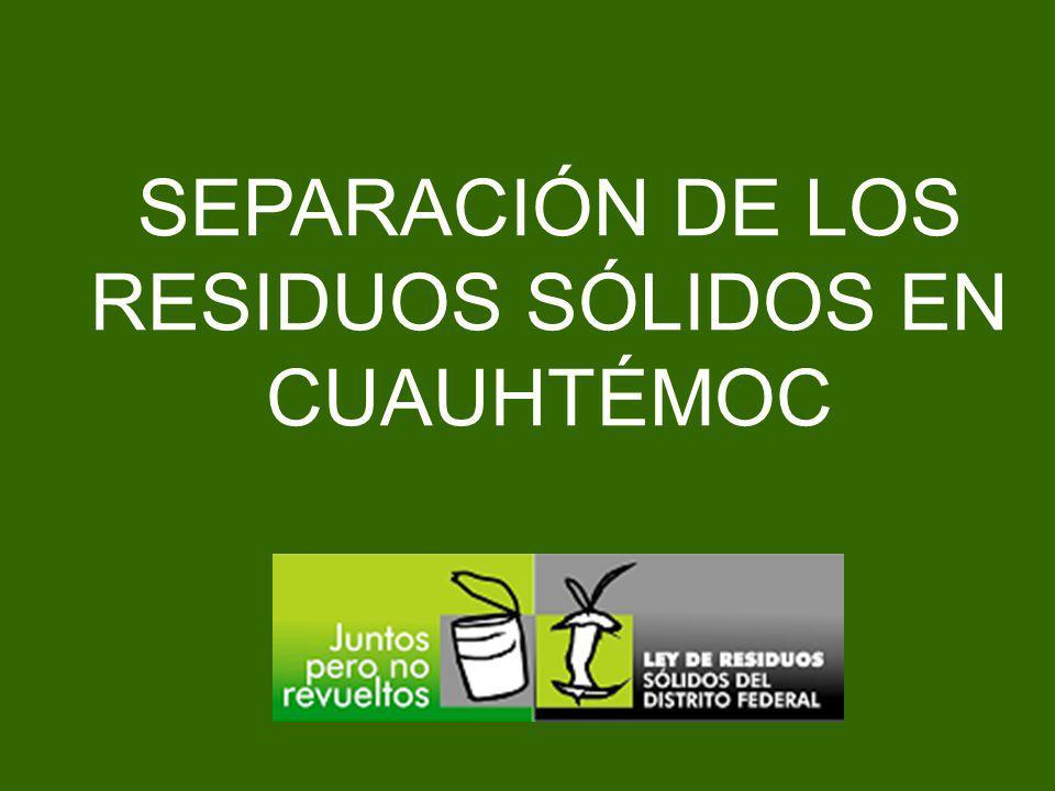 SEPARACIÓN DE LOS RESIDUOS SÓLIDOS EN CUAUHTÉMOC