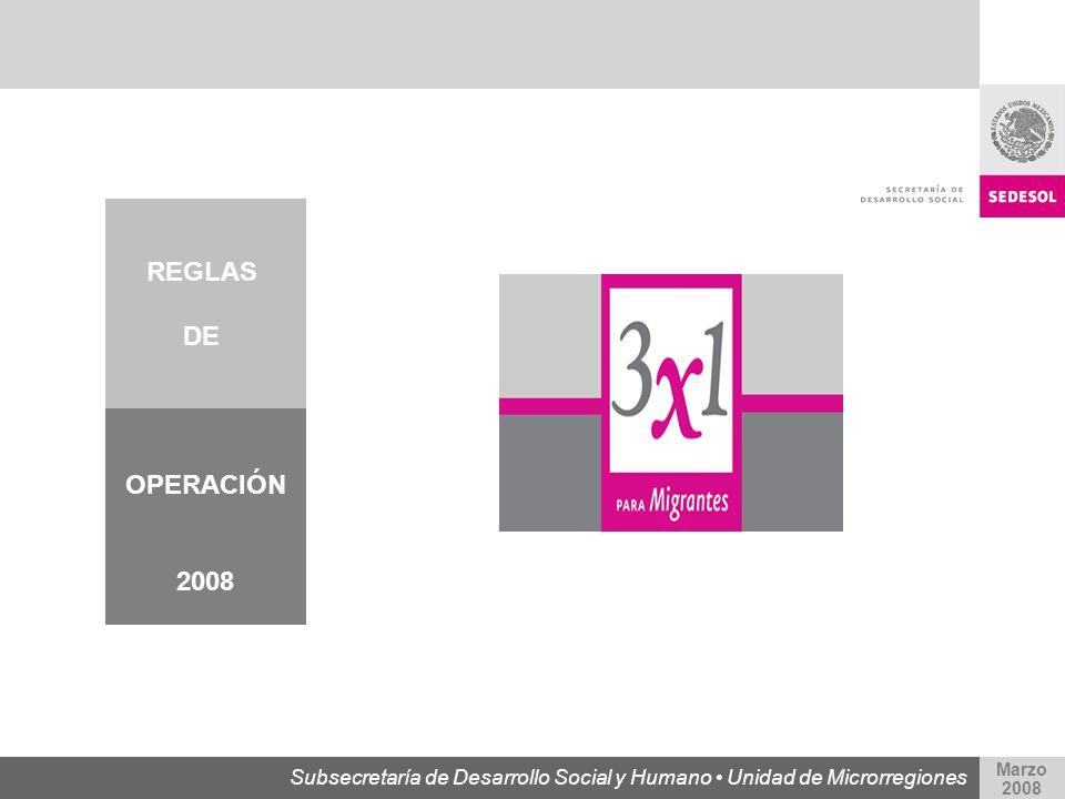 REGLAS DE. OPERACIÓN. 2008. Subsecretaría de Desarrollo Social y Humano • Unidad de Microrregiones.
