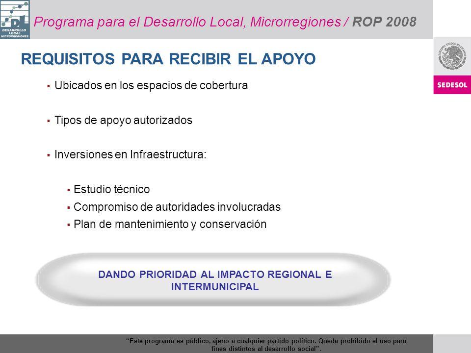 DANDO PRIORIDAD AL IMPACTO REGIONAL E INTERMUNICIPAL