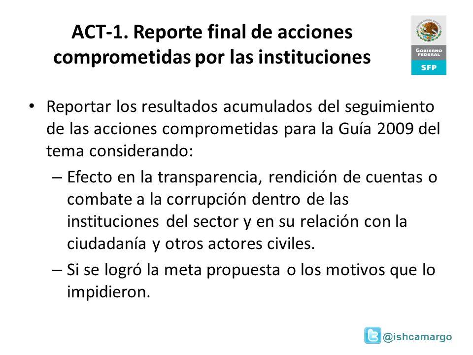 ACT-1. Reporte final de acciones comprometidas por las instituciones