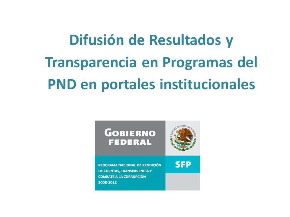 Difusión de Resultados y Transparencia en Programas del PND en portales institucionales