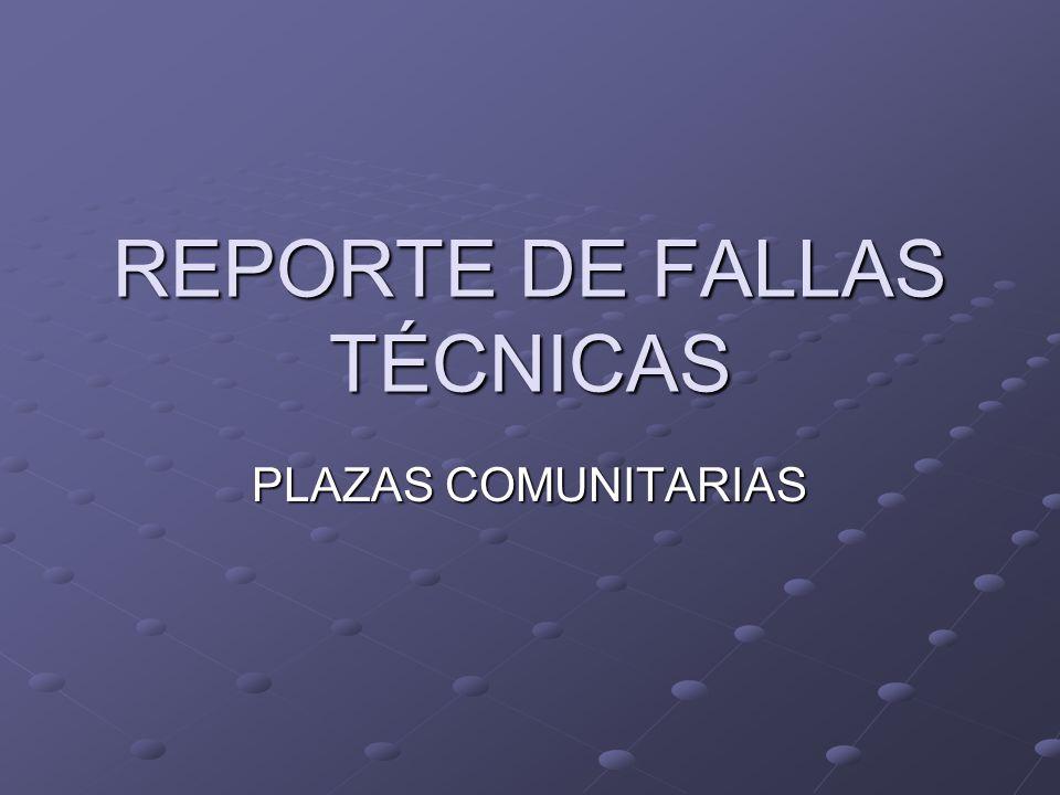 REPORTE DE FALLAS TÉCNICAS