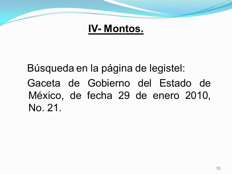 IV- Montos.