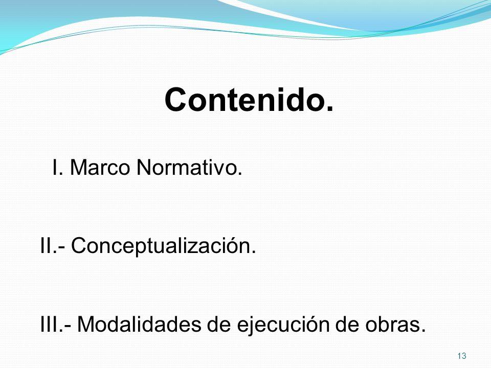 Contenido. I. Marco Normativo. II.- Conceptualización.