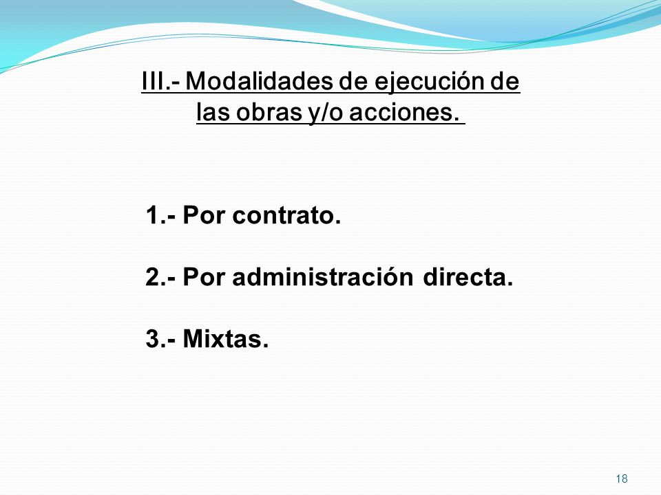 III.- Modalidades de ejecución de