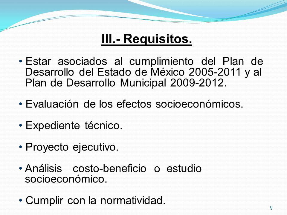 III.- Requisitos. Estar asociados al cumplimiento del Plan de