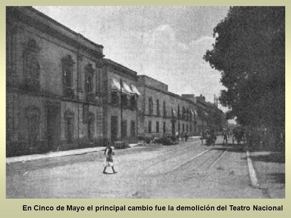 En Cinco de Mayo el principal cambio fue la demolición del Teatro Nacional