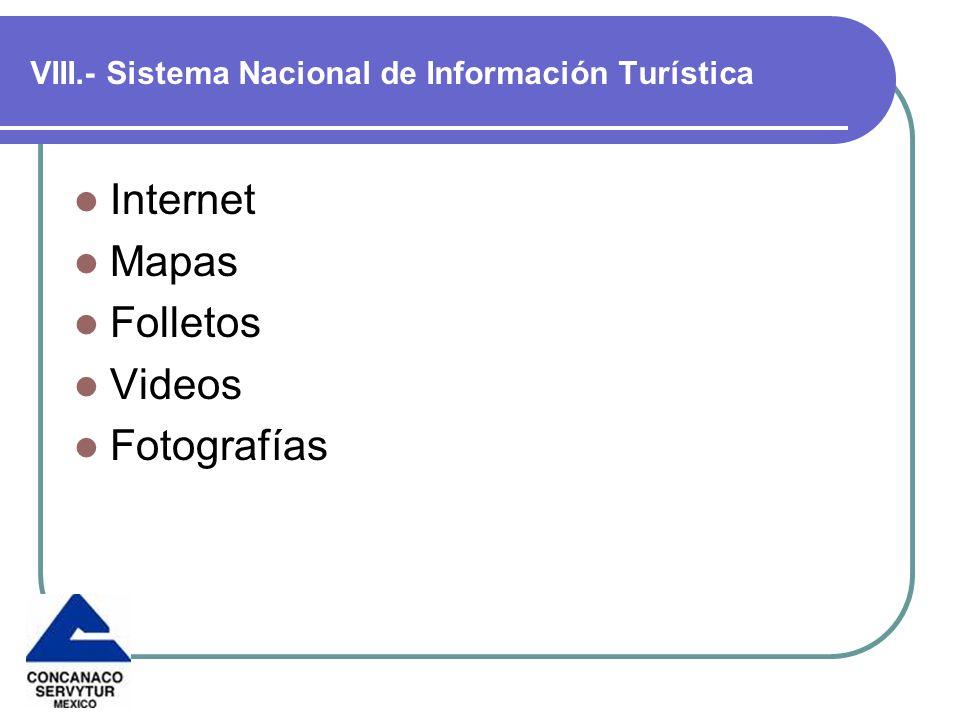 VIII.- Sistema Nacional de Información Turística
