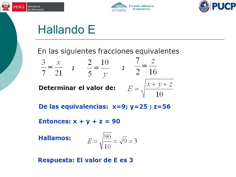 Hallando E En las siguientes fracciones equivalentes ; ;