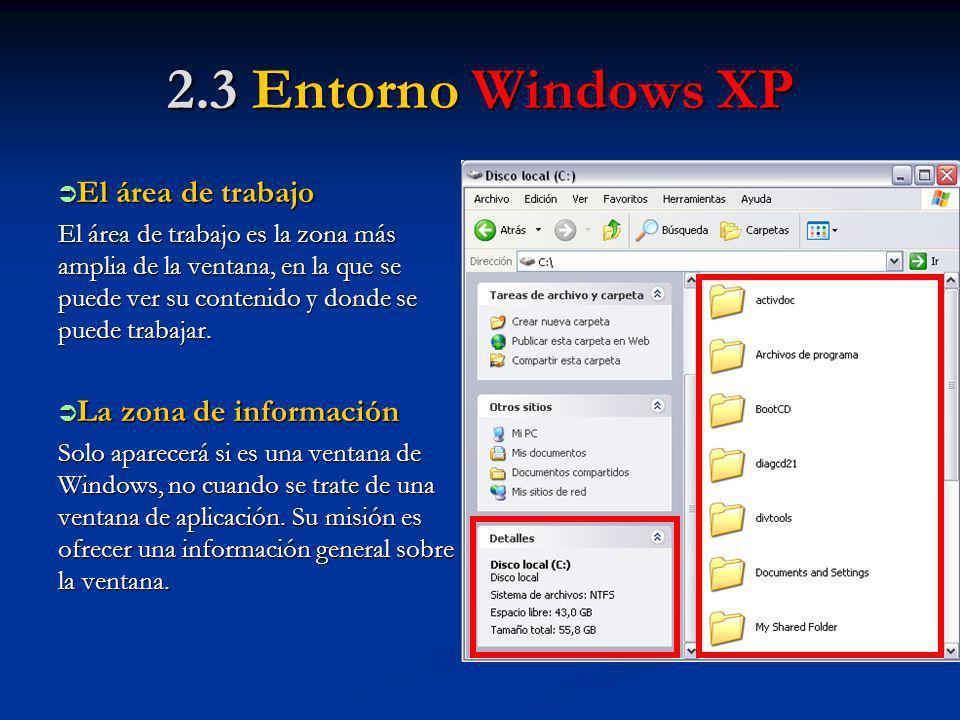 2.3 Entorno Windows XP El área de trabajo La zona de información