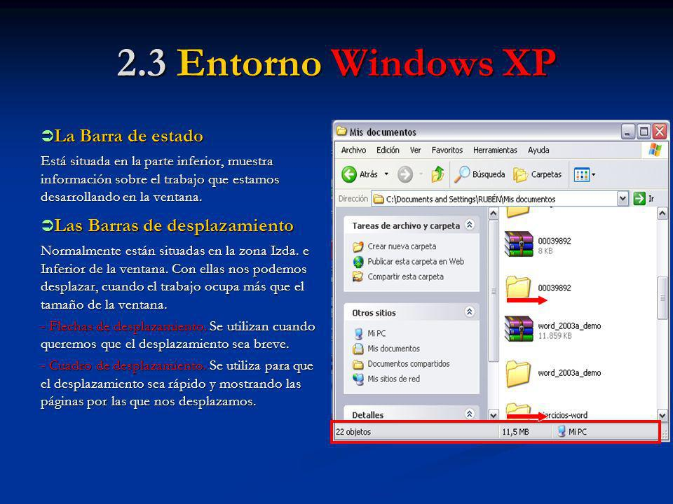 2.3 Entorno Windows XP La Barra de estado Las Barras de desplazamiento