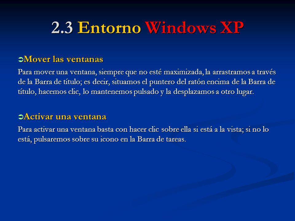 2.3 Entorno Windows XP Mover las ventanas Activar una ventana