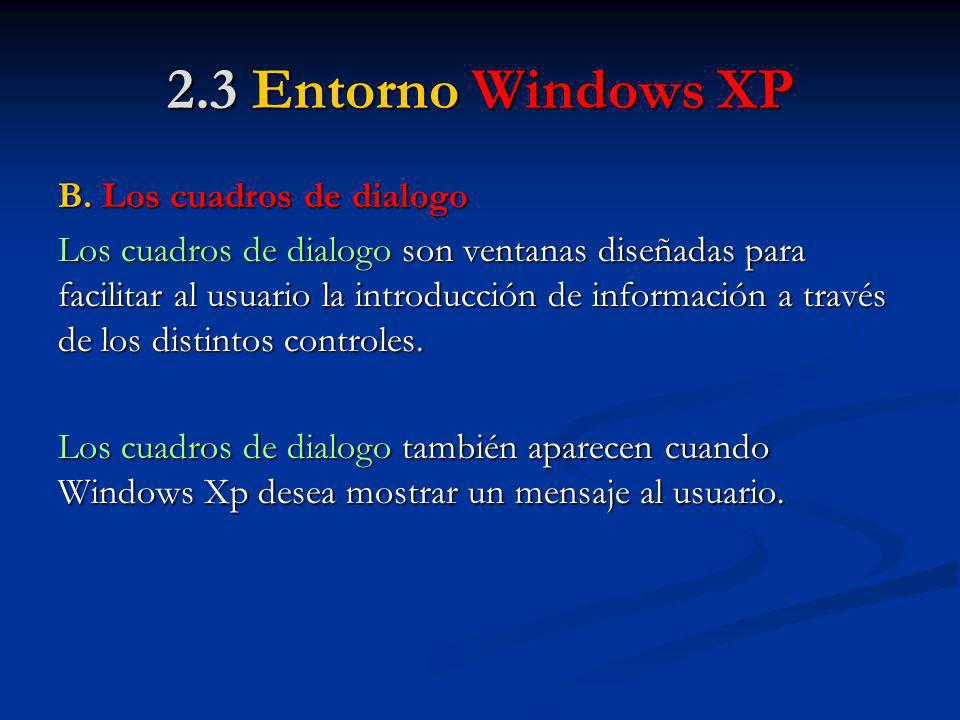 2.3 Entorno Windows XP B. Los cuadros de dialogo