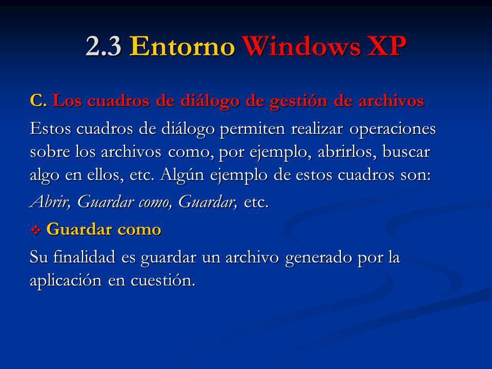 2.3 Entorno Windows XP C. Los cuadros de diálogo de gestión de archivos.