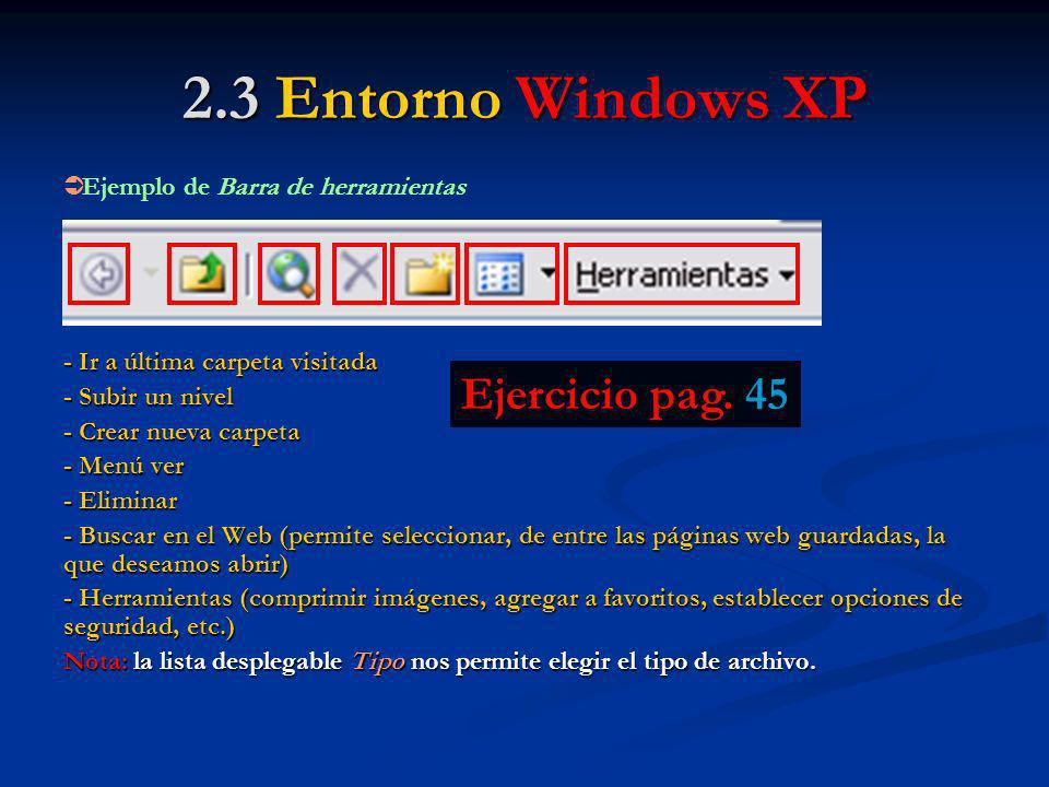 2.3 Entorno Windows XP Ejercicio pag. 45