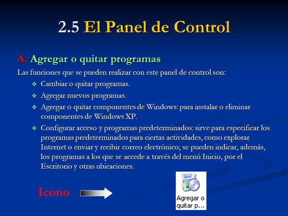 2.5 El Panel de Control Icono A. Agregar o quitar programas