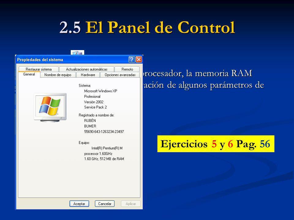 2.5 El Panel de Control Ejercicios 5 y 6 Pag. 56 G. Sistema