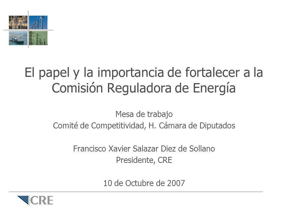 El papel y la importancia de fortalecer a la Comisión Reguladora de Energía
