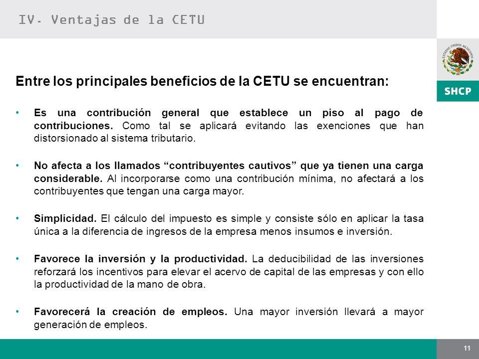 Entre los principales beneficios de la CETU se encuentran:
