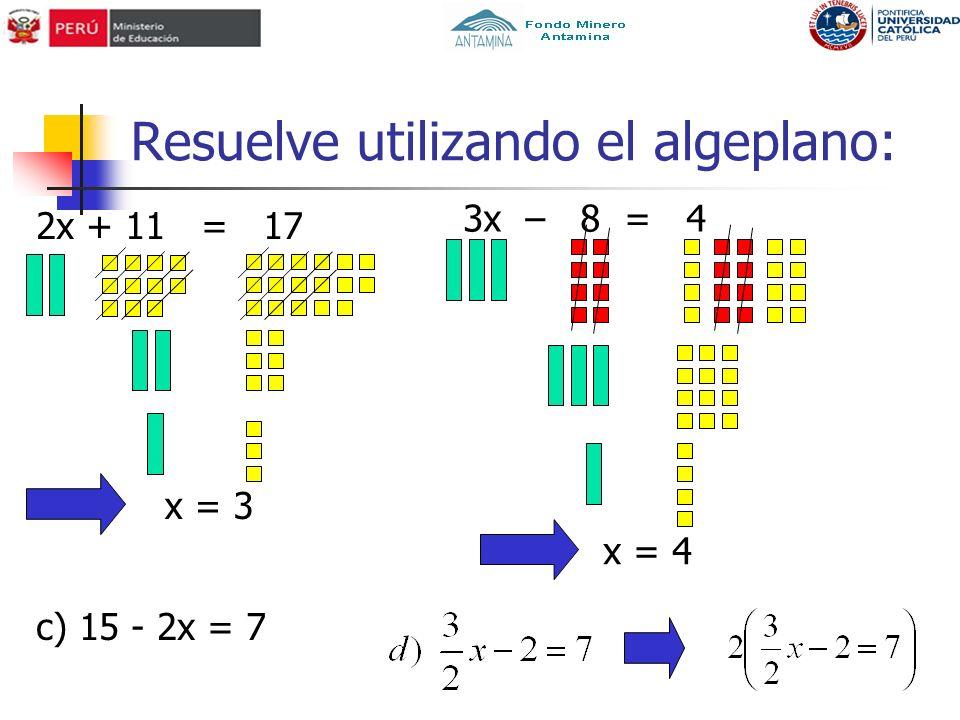Resuelve utilizando el algeplano: