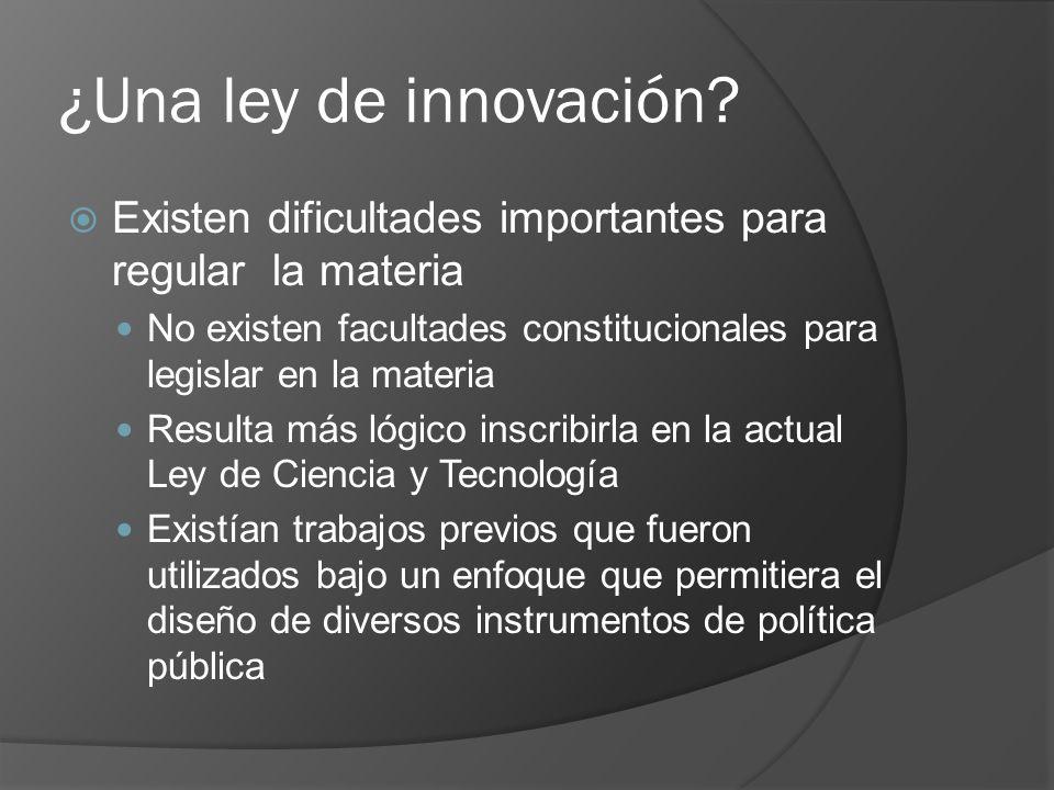 ¿Una ley de innovación Existen dificultades importantes para regular la materia.