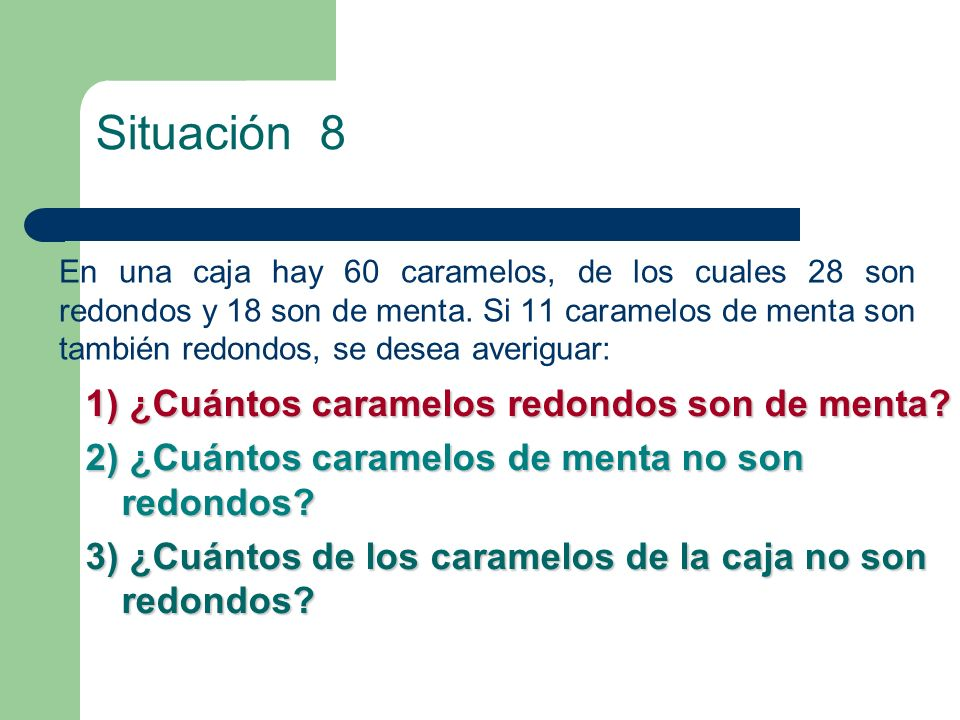 Situación 8 1) ¿Cuántos caramelos redondos son de menta