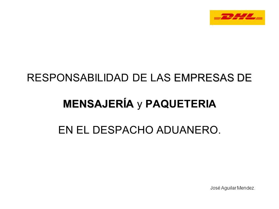 RESPONSABILIDAD DE LAS EMPRESAS DE MENSAJERÍA y PAQUETERIA EN EL DESPACHO ADUANERO.