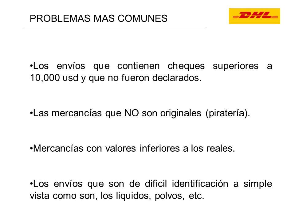PROBLEMAS MAS COMUNES Los envíos que contienen cheques superiores a 10,000 usd y que no fueron declarados.