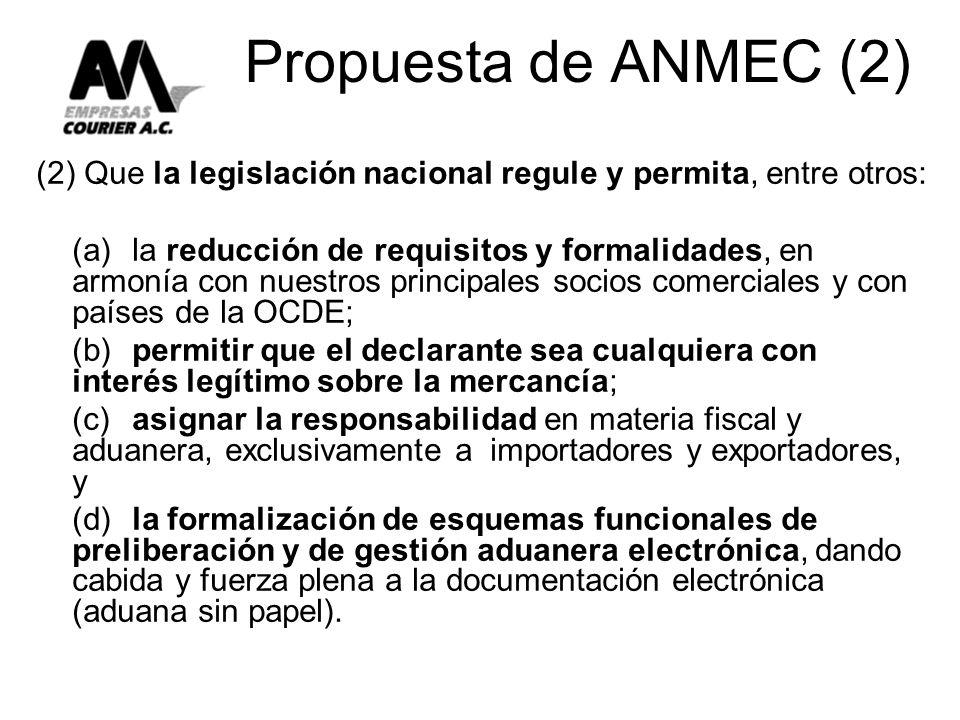 Propuesta de ANMEC (2) (2) Que la legislación nacional regule y permita, entre otros: