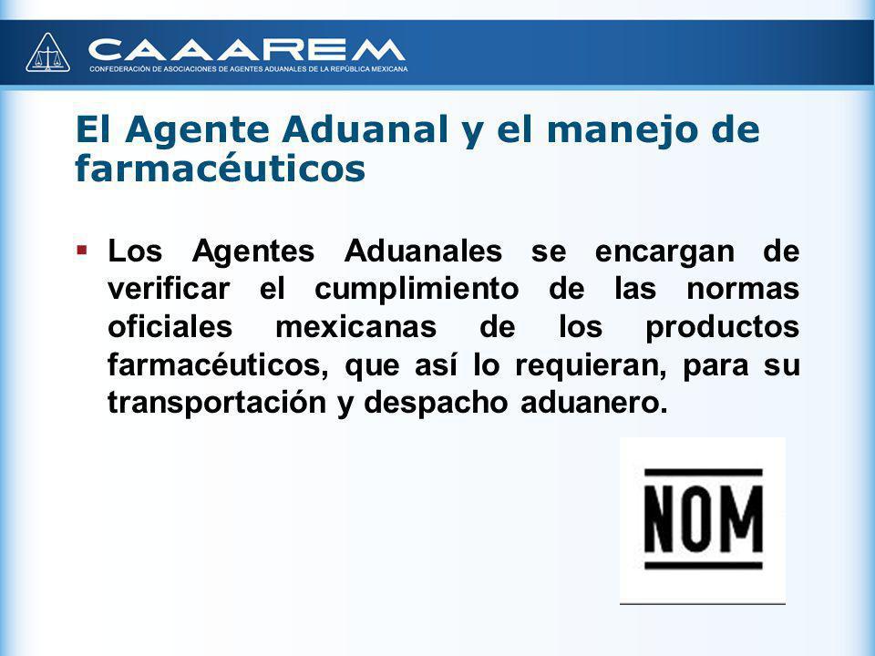 El Agente Aduanal y el manejo de farmacéuticos