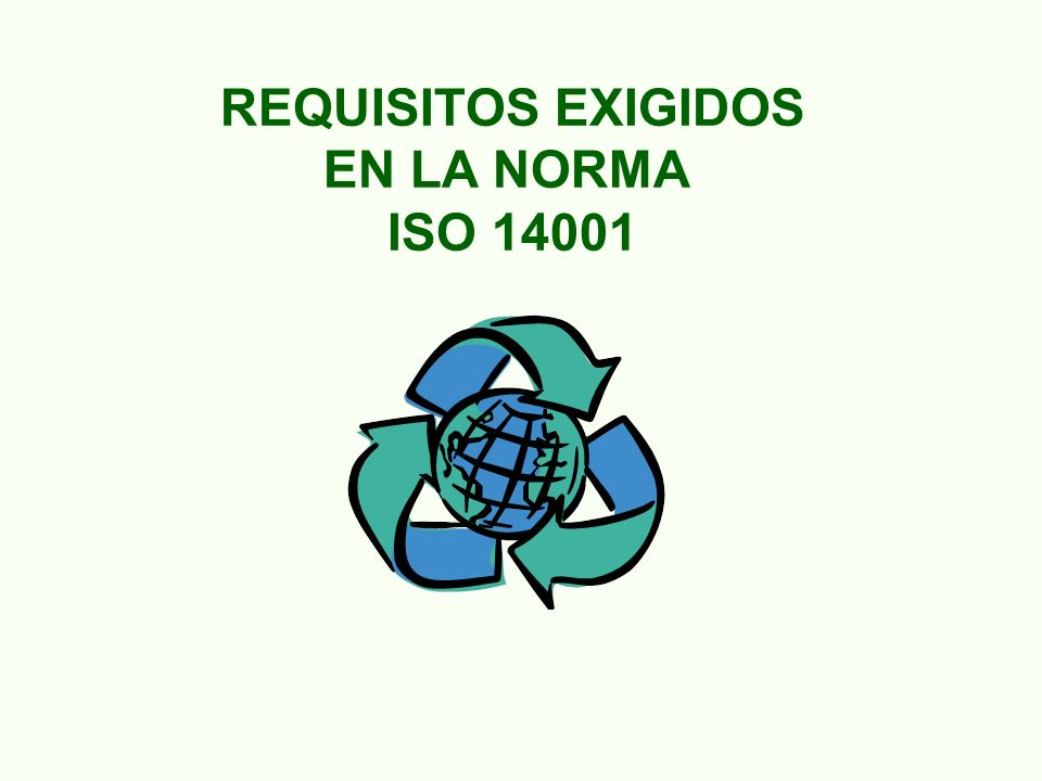 REQUISITOS EXIGIDOS EN LA NORMA ISO 14001