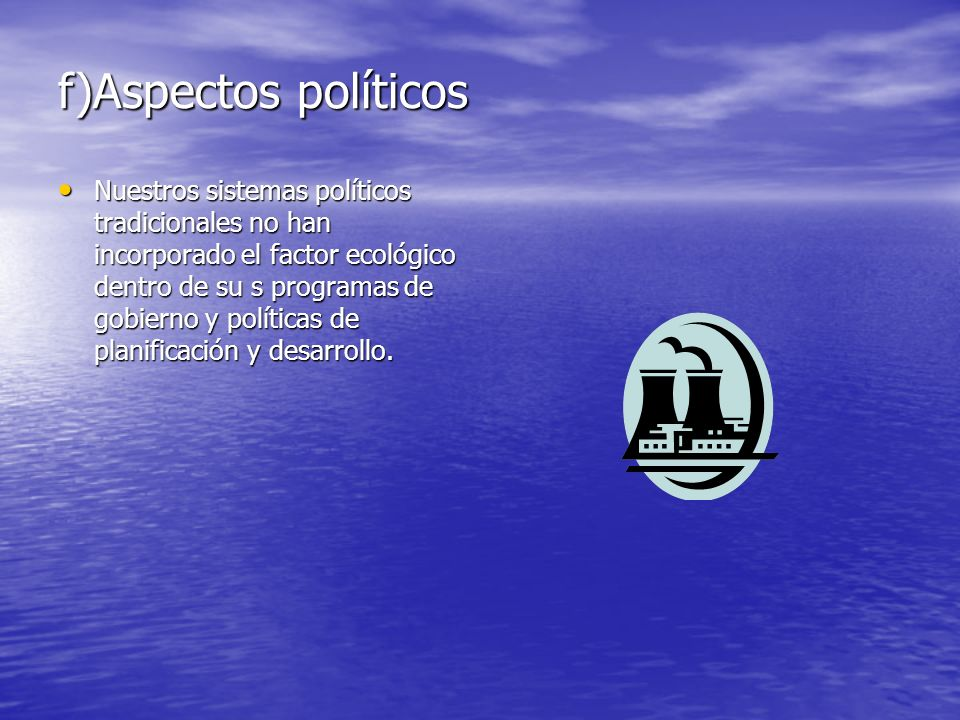 f)Aspectos políticos