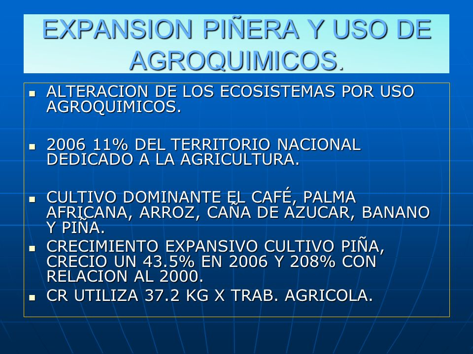 EXPANSION PIÑERA Y USO DE AGROQUIMICOS.