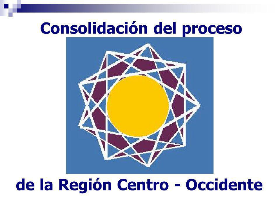 Consolidación del proceso de la Región Centro - Occidente