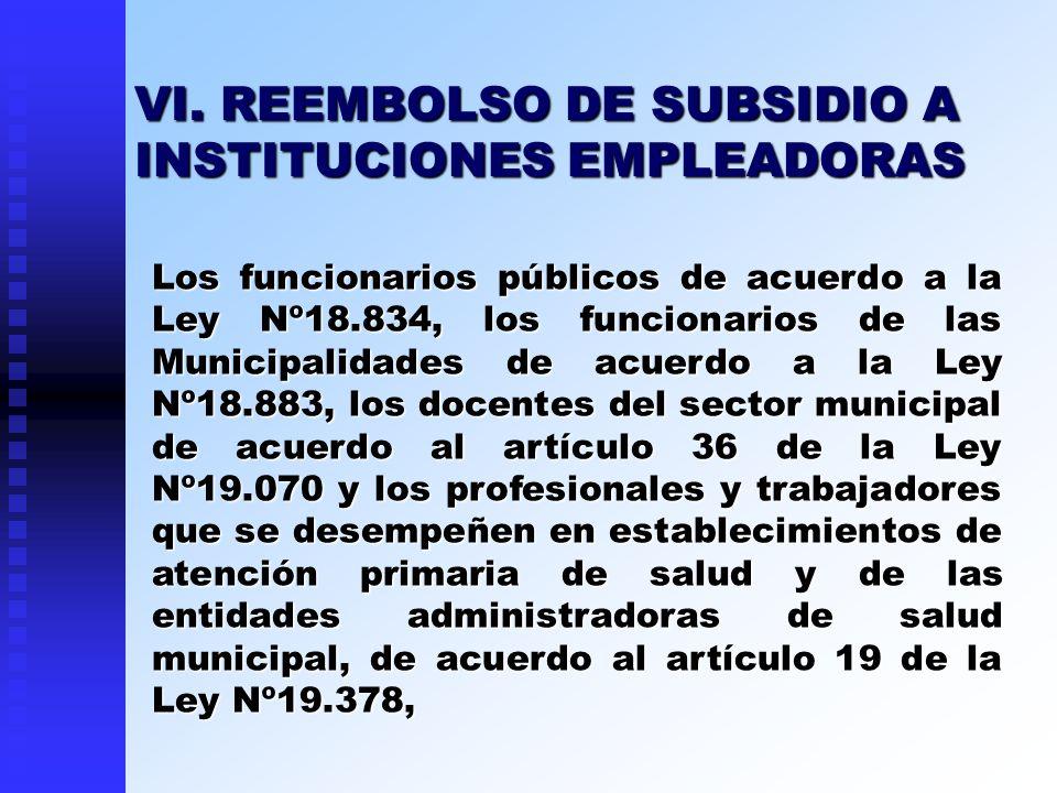 VI. REEMBOLSO DE SUBSIDIO A INSTITUCIONES EMPLEADORAS